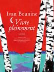 Ivan Bounine, Vivre pleinement