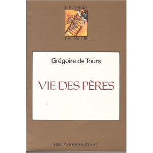 Vie des pères - Grégoire de Tours