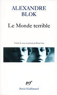 Le Monde terrible - Alexandre Blok