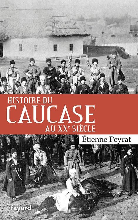 Histoire du Caucase au XXe siècle - Etienne Peyrat