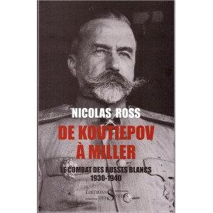 De Koutiepov à Miller -  Nicolas ROSS