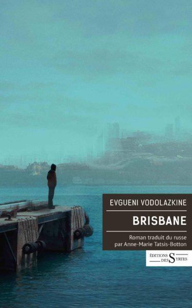 Brisbane - Evgueni Vodolazkine