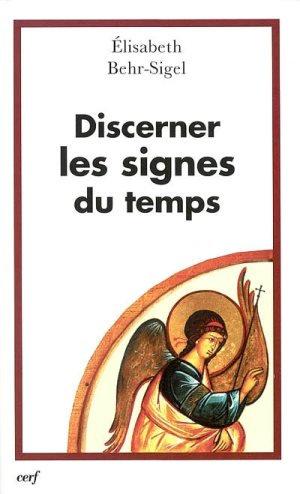 Discerner les signes du temps-  Elisabeth Behr-Sigel