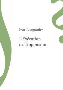 L'exécution de Troppmann  - Ivan Tourguéniev
