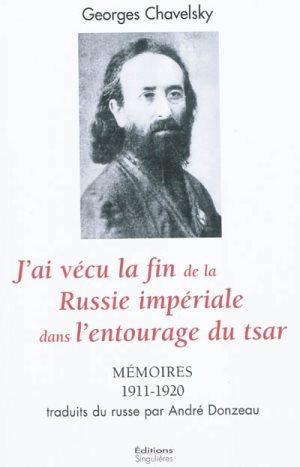 J'ai vécu la fin de la Russie impériale  - Georges Chavelski