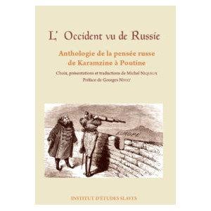 L'occident vu de Russie - Anthologie de la pensée russe de Karamzine à Poutine