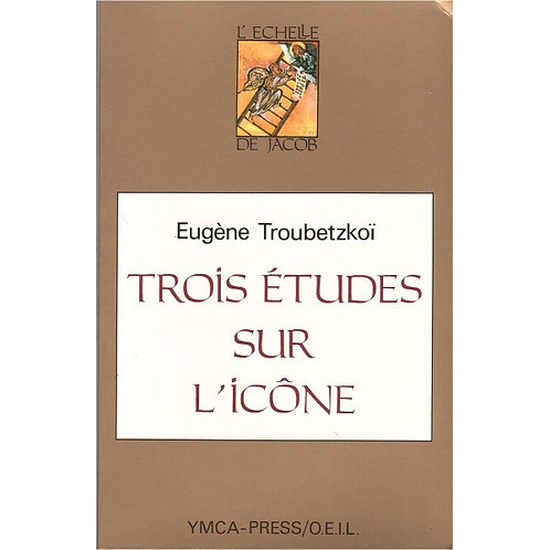 Trois études sur l'icône - Eugène Troubetskoï
