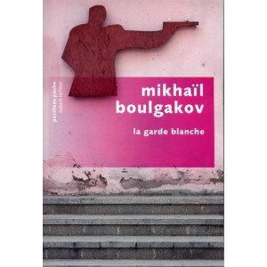 La garde blanche - Mikhaïl Boulgakov