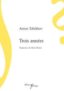 Trois Années – Anton Tchekhov