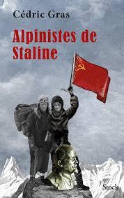 Alpinistes de Staline - Cédric Gras