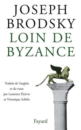 Loin de Byzance - Joseph Brodsky
