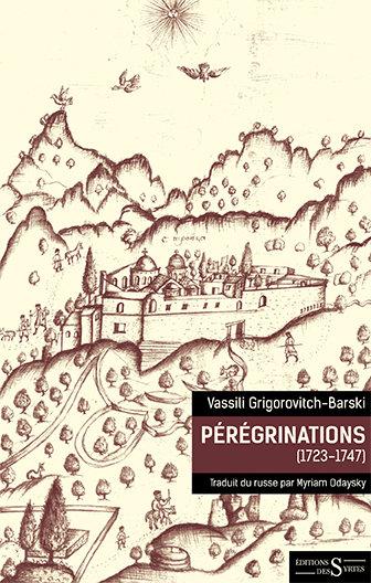 Pérégrinations (1723-1747) - Vassili Grigorovitch-Barski