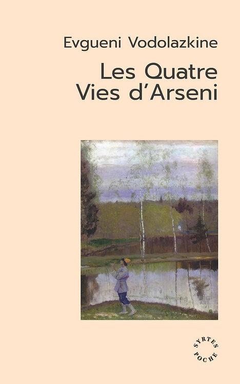 Les quatre vies d'Arseni - Evgueni Vodolazkine