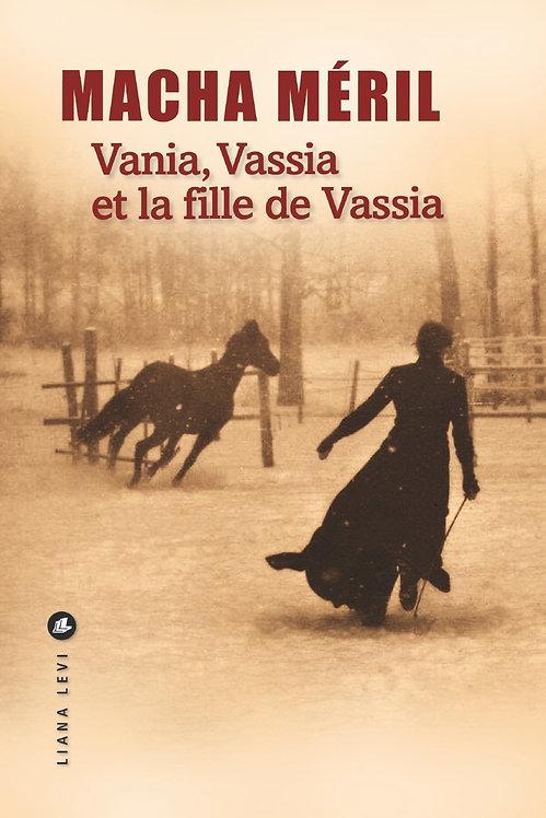 Vania, Vassia et la fille de Vassia - Macha Méril