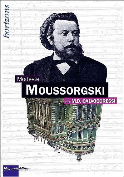 Modeste Moussorgski - Michel D. Calvocoressi