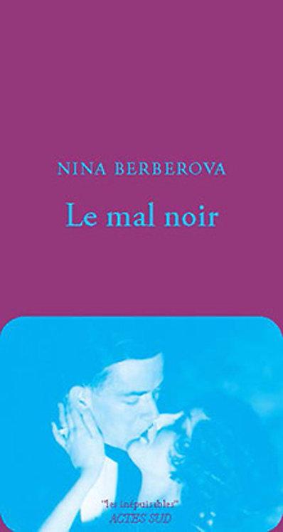 Le mal noir - Nina Berberova