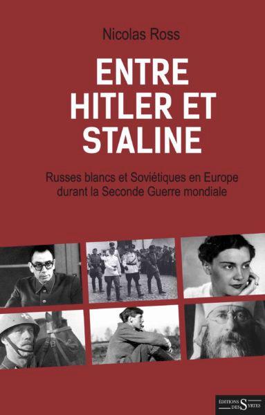Entre Hitler et Staline - Nicolas Ross