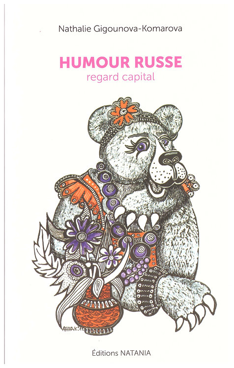 Humour russe, regard capital - Nathalie Gigounova-Komarova