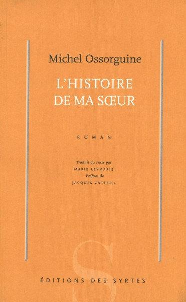 L'histoire de ma sœur - Michel Ossorguine