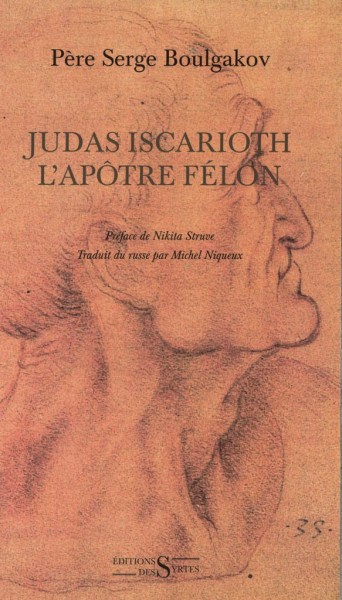 Judas Iscarioth, l'apôtre félon - Père Serge Boulgakov