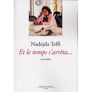 Et le temps s'arrêta - Nadejda Teffi