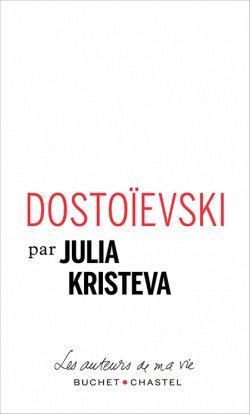 Dostoïevski - Julia Kristeva