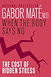 Gabor Mate - When the Body says no