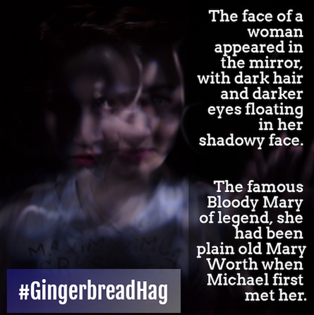 The Legend of Bloody Mary comes alive in the Gingerbread Hag Series