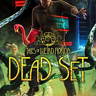 Book Review: Dead Set - Tales of Weird Florida