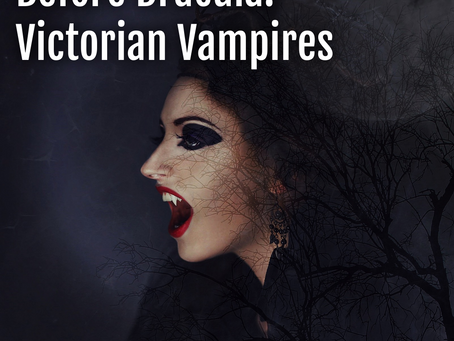 Before Dracula - the Victorian Vampire