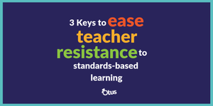 ease teacher resistance