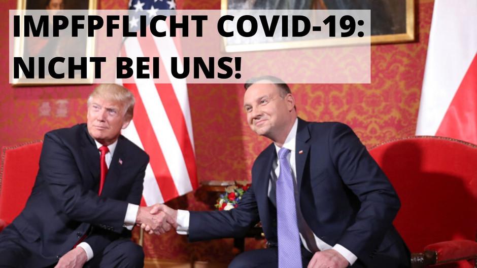 LICHTBLICK: Nach Donald Trump spricht sich auch Polens Präsident Duda gegen die Impfpflicht aus!