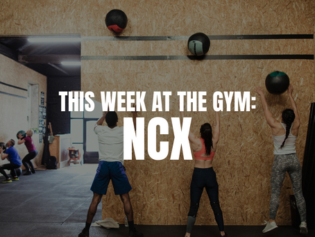 THIS WEEK AT THE GYM: NCX W/C 10/11