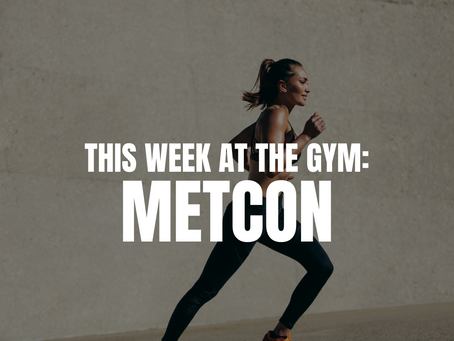 THIS WEEK AT THE GYM: METCON W/C 9/13