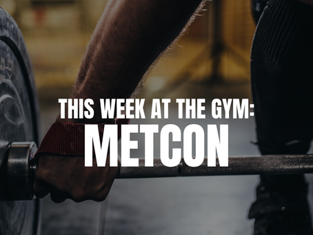 THIS WEEK AT THE GYM: METCON W/C 9/27