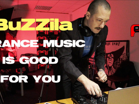 BUZZILA - TRANCE MUSIC IS GOOD FOR YOU