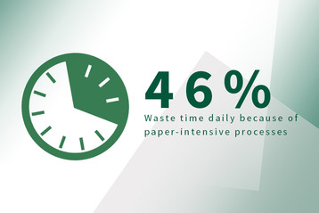 Paper Processes: The Biggest Drain on Company Time & Money?