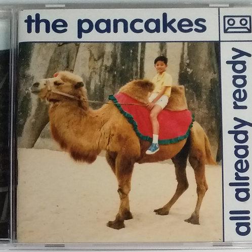 The Pancakes – All Already Ready