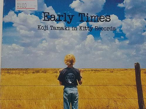 玉置浩二 -Early Times~Koji Tamaki in Kitty Records