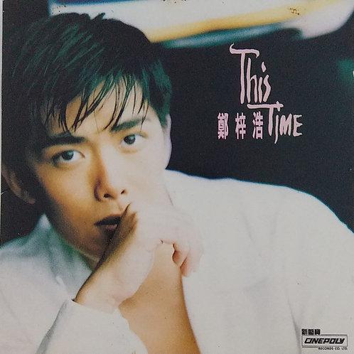鄭梓浩 - This Time