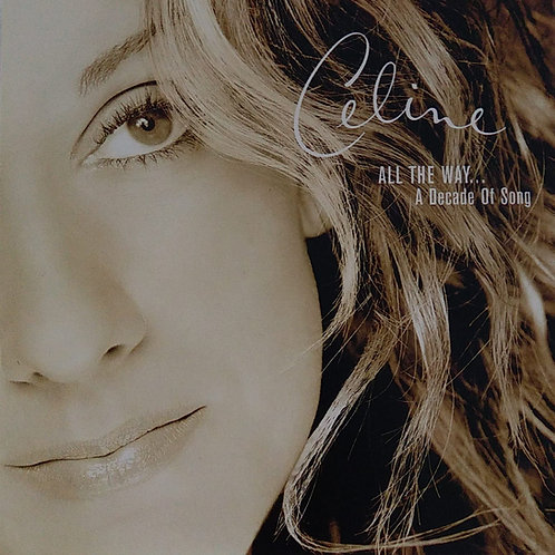 Celine Dion -All The Way...A Decade Of Song