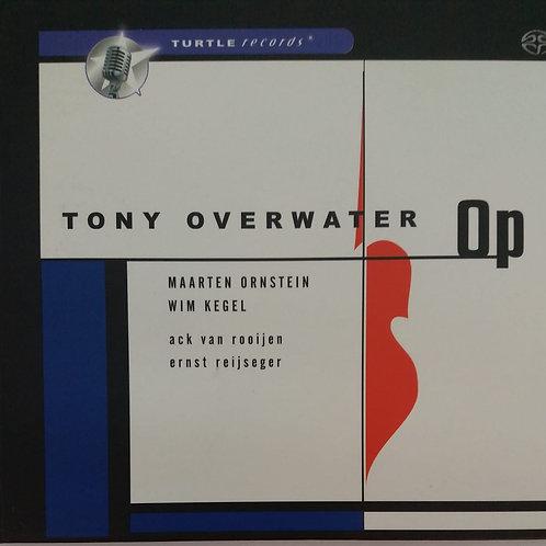 Tony Overwater – Op