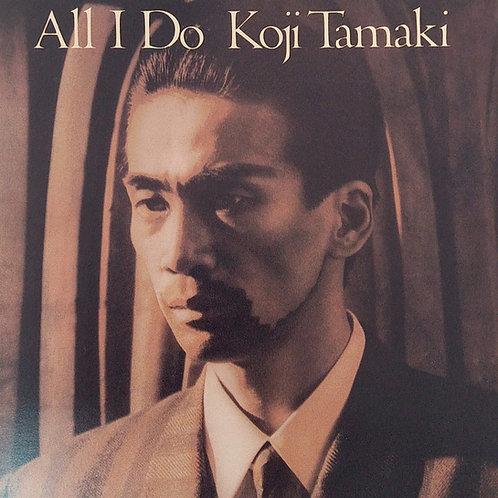 玉置浩二 Koji Tamaki - All I Do