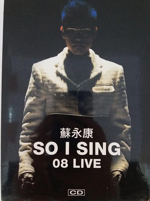 蘇永康 - So I Sing 08 Live