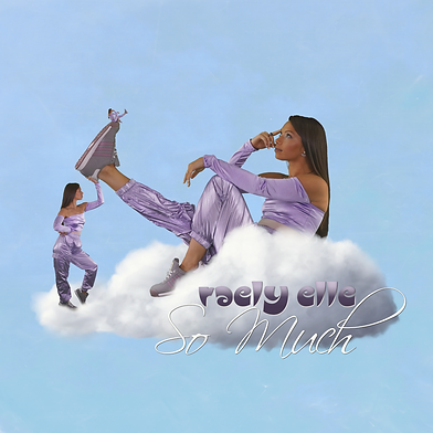 Raely Elle - So Much (Artwork).png