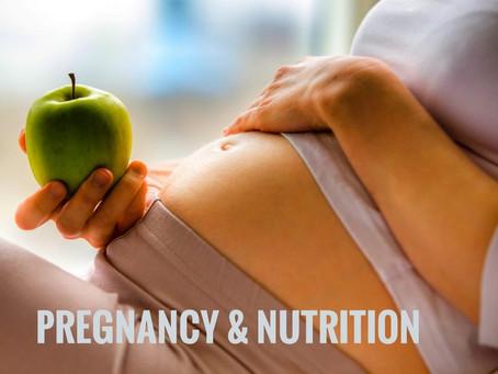 Pregnancy & Nutrition