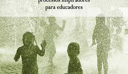 """Publicação coletiva coordenada por Adriana Friedmann com 14 alunas pesquisadoras do curso """"Pesquisas com crianças""""."""
