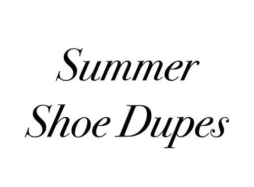 Summer Shoe Dupes