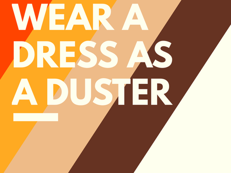 How to wear a dress as a duster