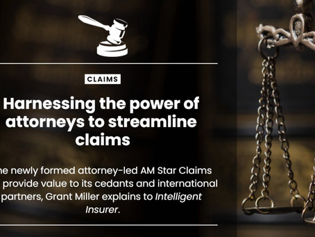 Newly formed AM Star Claims is harnessing the power of attorneys to streamline claims